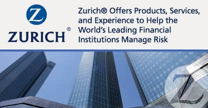 Zurich® Offers Products, Services, and Experience to Help the World's Leading Financial Institutions Manage Risk