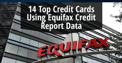 14 Top Credit Cards that Use Equifax Credit Report Data