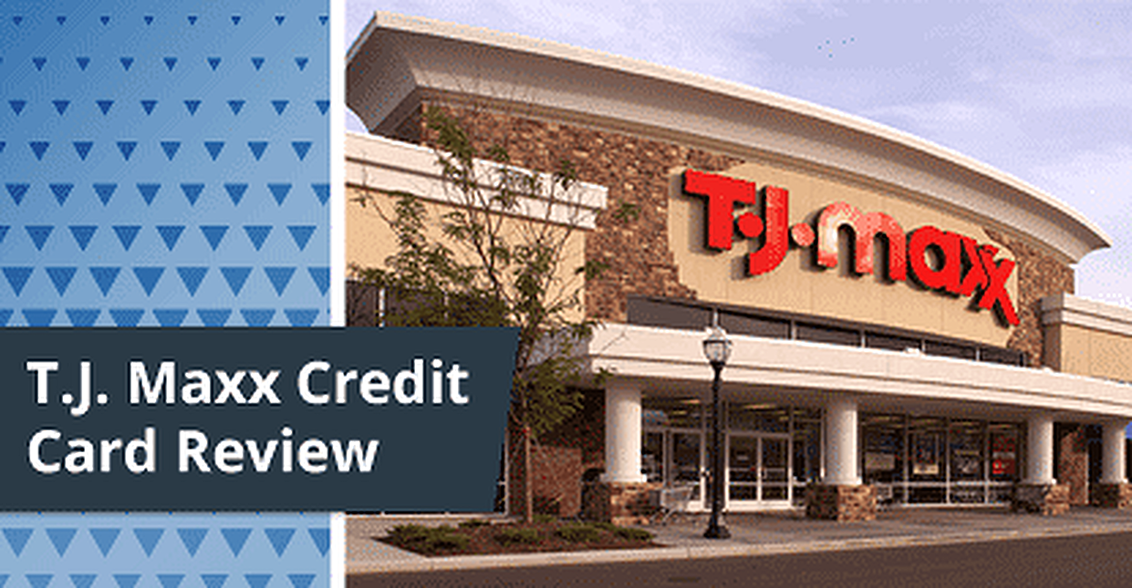 T.J. Maxx Credit Card Review