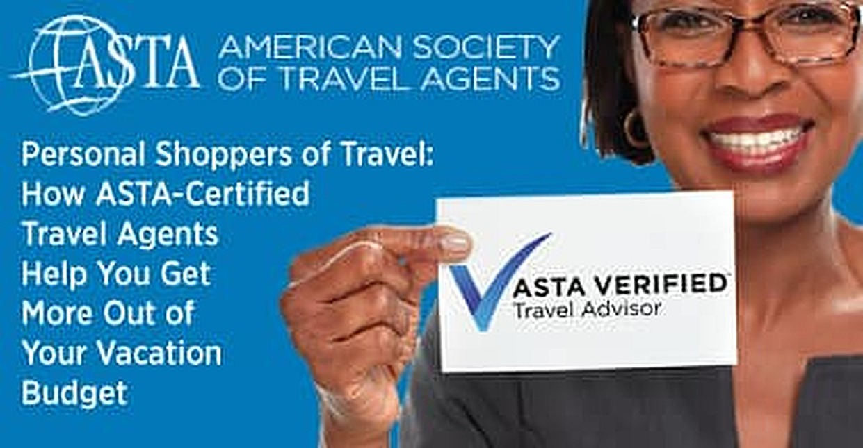 Personal Shoppers of Travel: How ASTA-Certified Travel Agents Help You Get More Out of Your Vacation Budget