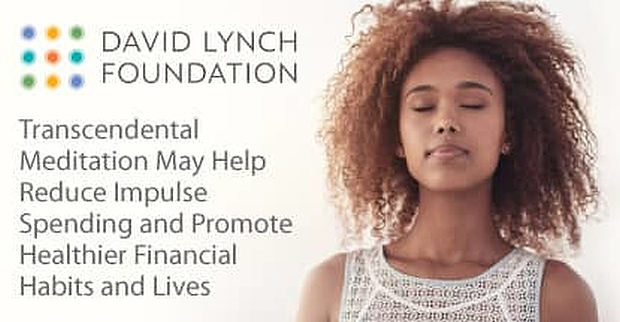 Transcendental Meditation May Help Reduce Impulse Spending and Promote Healthier Financial Habits and Lives