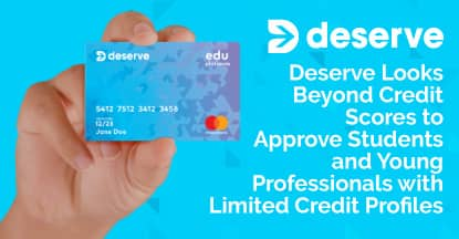 Deserve Looks Beyond Credit Scores to Approve Students and Young Professionals with Limited Credit Profiles