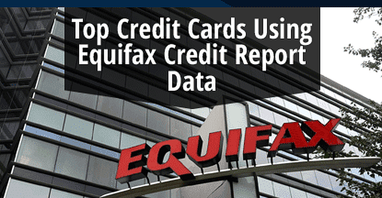 Top Credit Cards that Use Equifax Credit Report Data