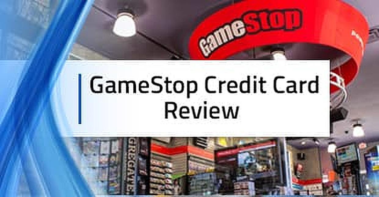 GameStop Credit Card Review