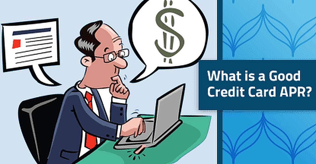 What is a Good Credit Card APR?