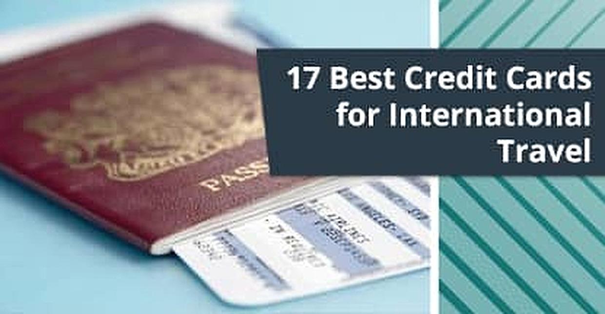 17 Best Credit Cards for International Travel 2018