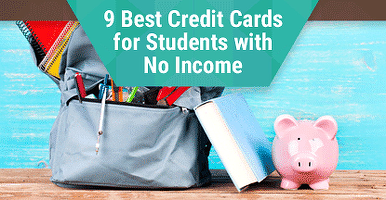 9 Very Best Credit Cards For College Students  No Income