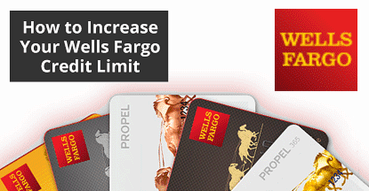 How to increase your wells fargo credit limit 3 top cards how to increase your wells fargo credit limit 3 top cards reheart Images