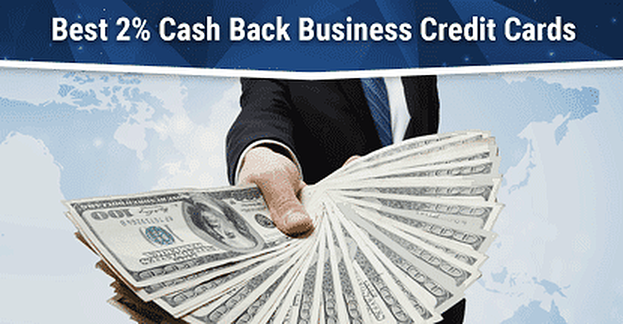 Best 2% Cash Back Business Credit Cards