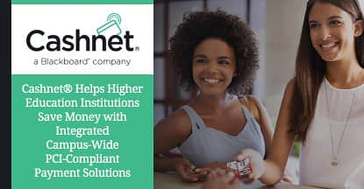 Cashnet® Helps Higher Education Institutions Save Money with Integrated Campus-Wide PCI-Compliant Payment Solutions
