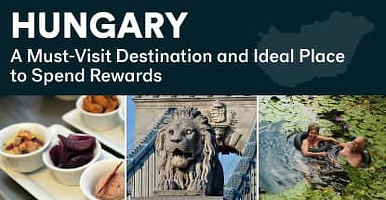 World-Famous Thermal Springs, Historic Buildings, and Delicious Cuisine Make Hungary a Must-Visit Destination and an Ideal Place to Spend Travel Rewards