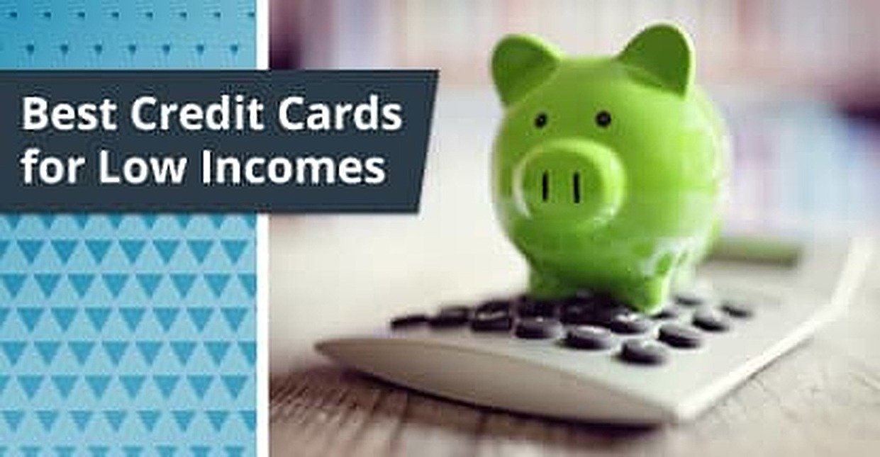 Best Credit Cards for Low-Income Earners
