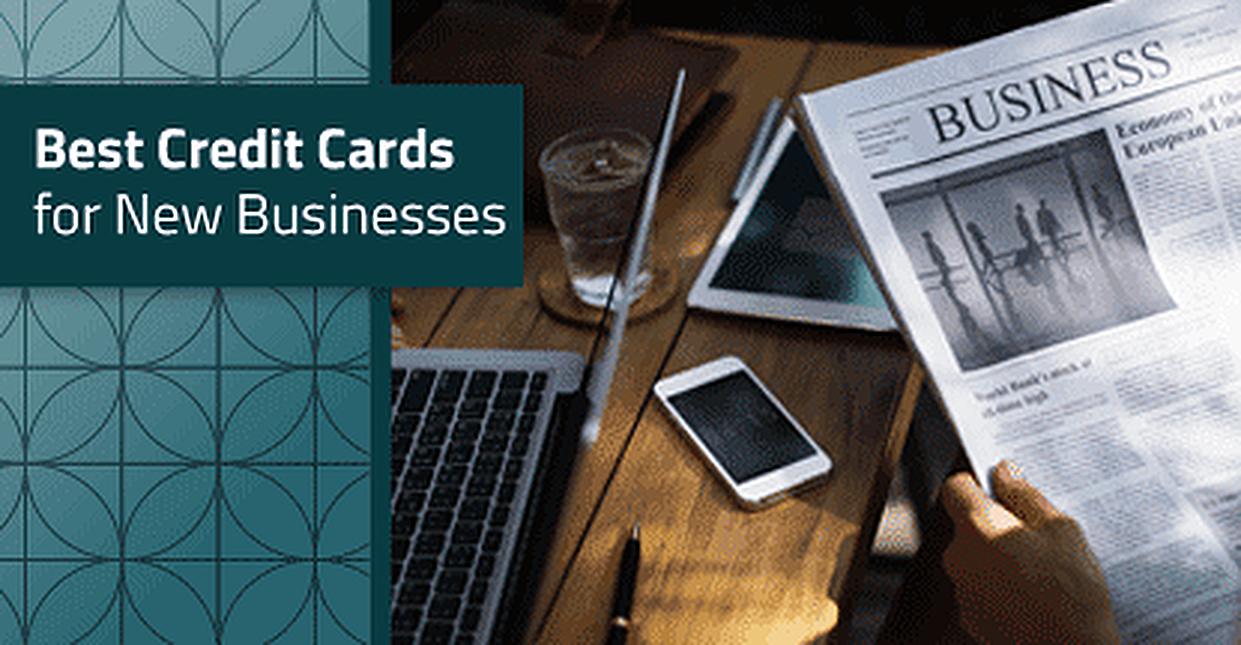 12 Best Business Credit Cards for New Businesses in 2018