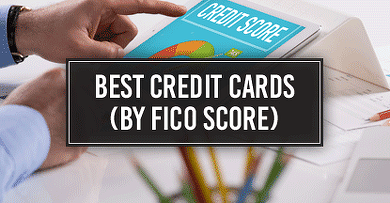 Best Credit Cards By FICO Score