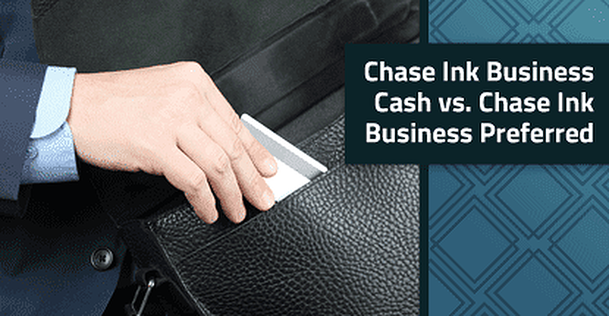 Chase Ink Business Cash vs. Ink Business Preferred