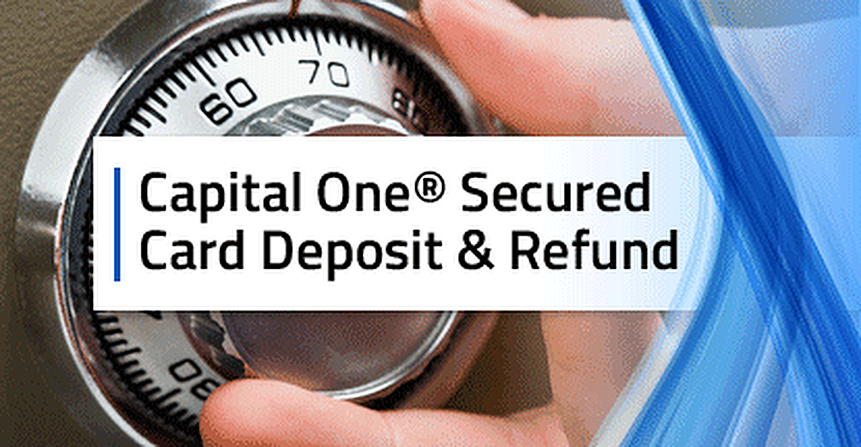 3 Facts About the Capital One Secured Card Deposit & Refund