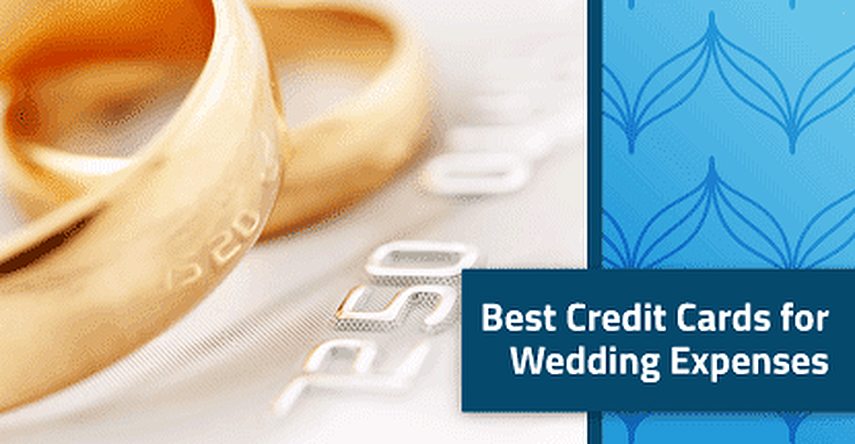 12 Best Credit Cards for Wedding Expenses in 2018