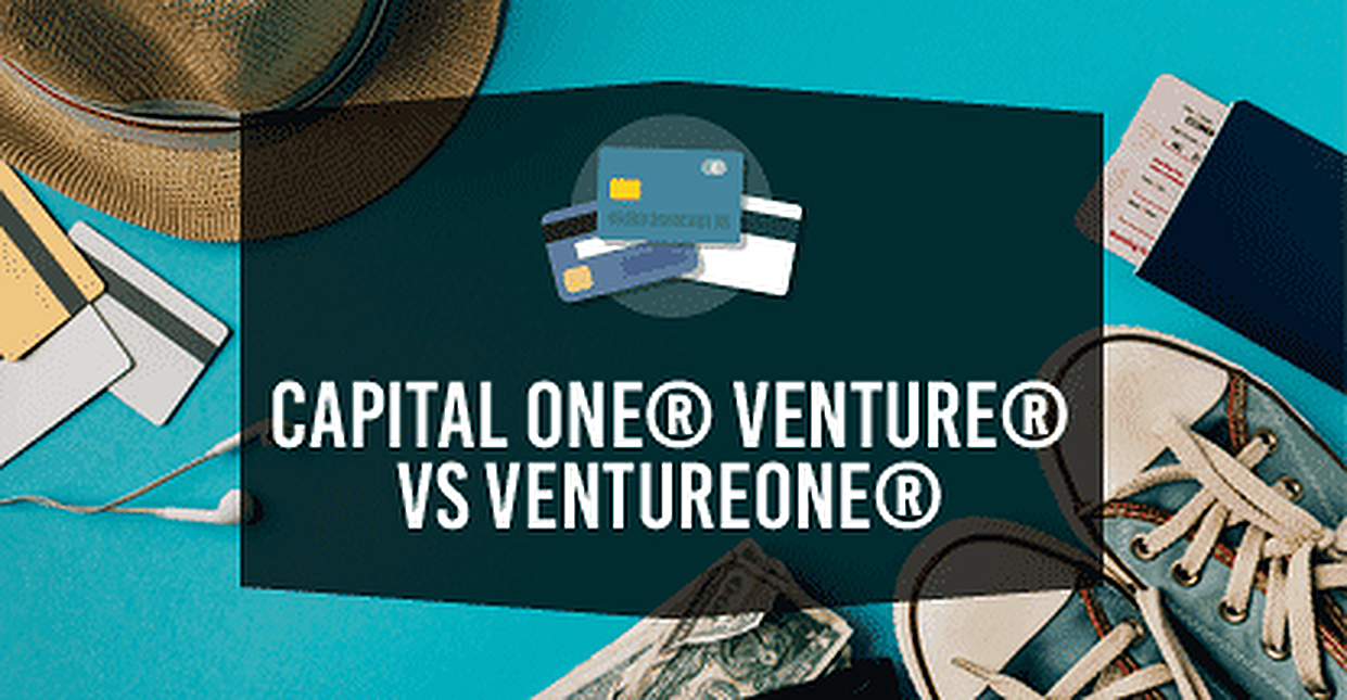 Capital One® Venture® Rewards Credit Card vs. Capital One® VentureOne® Rewards Credit Card