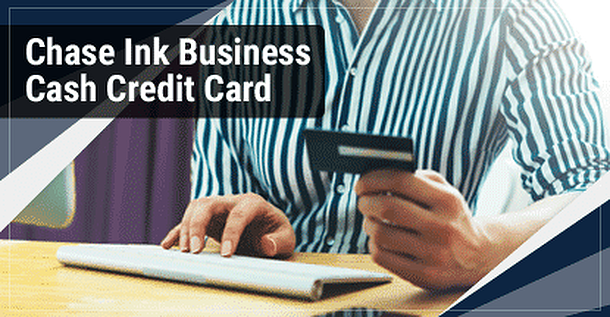 Review of the Chase Ink Business Cash Credit Card