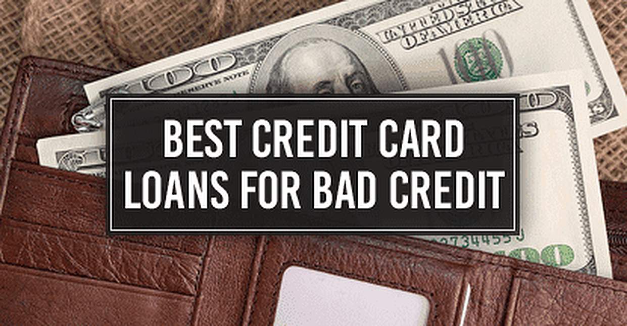3 Best Credit Card Loans for Bad Credit in 2019