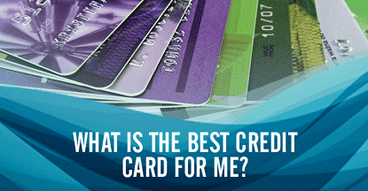 What Credit Card is Best for Me?