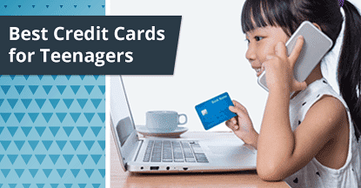 15 Best Credit Cards for Teens in 2018