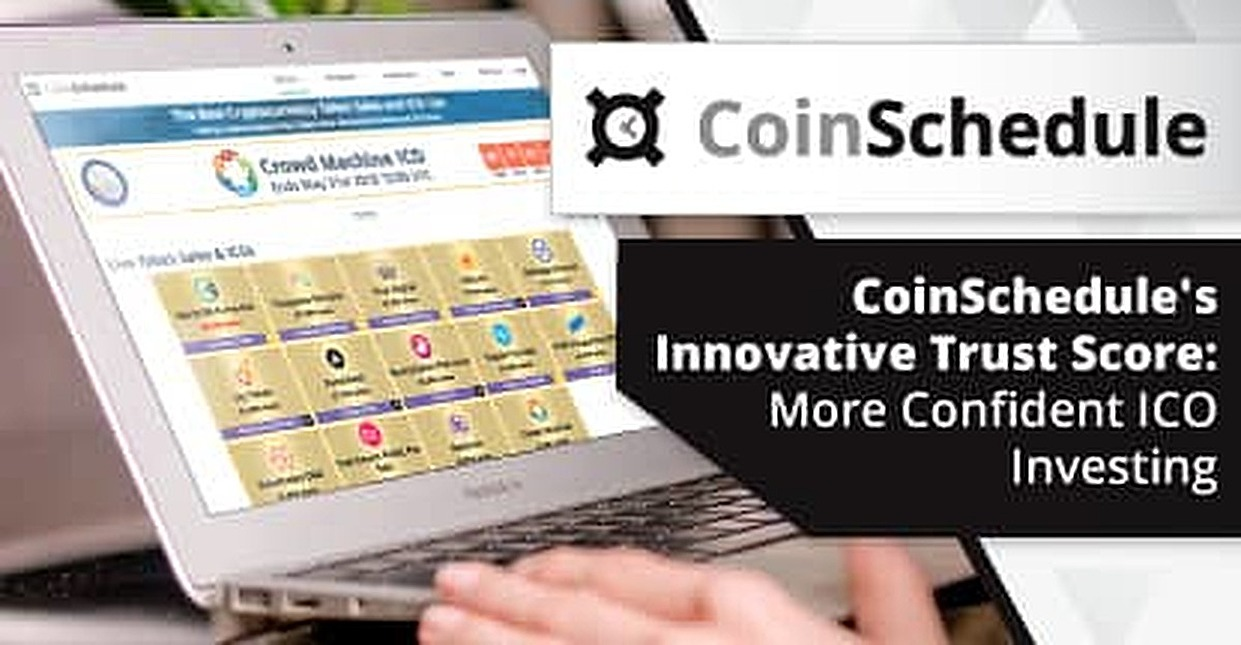 CoinSchedule's Innovative Trust Score Encourages More Confident ICO Investing By Providing Advanced Company Insights