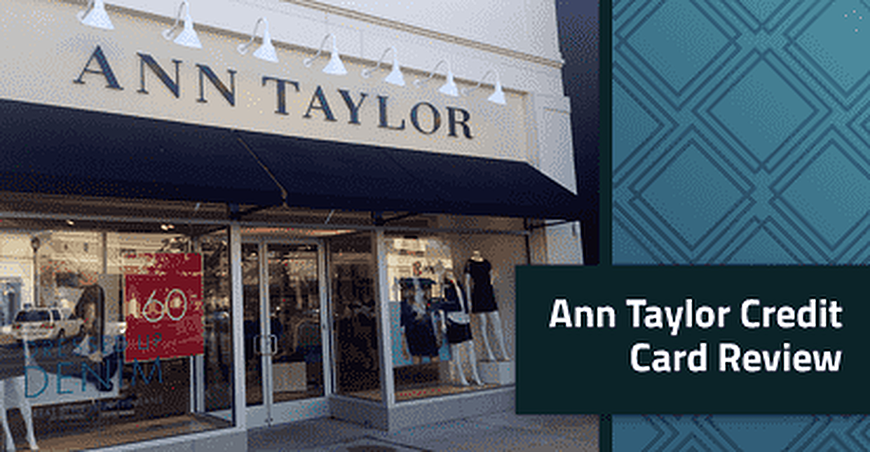 Ann Taylor Credit Card Review