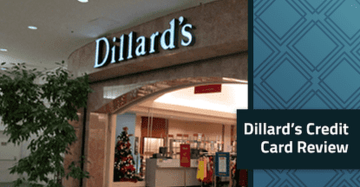 Dillard's Credit Card Review