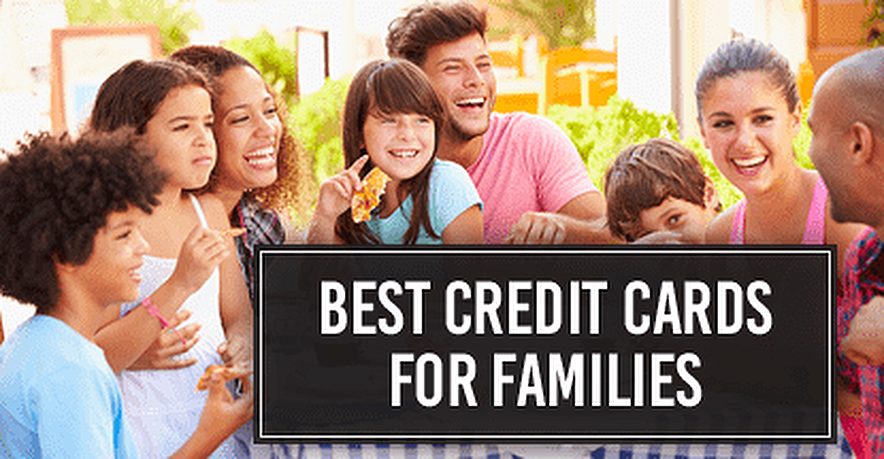 18 Best Credit Cards for Families in 2019