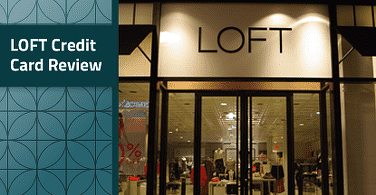 Loft Credit Card Review