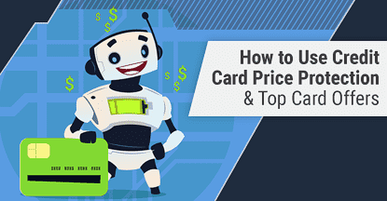 How to Use Credit Card Price Protection & Top Card Offers