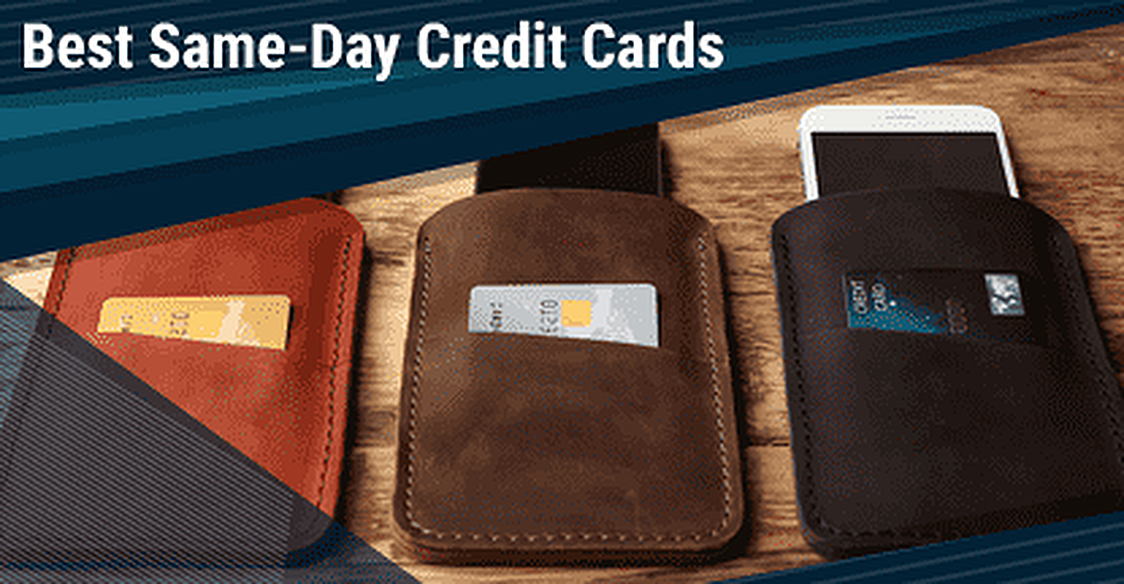 27 Best Same-Day Credit Cards for 2020
