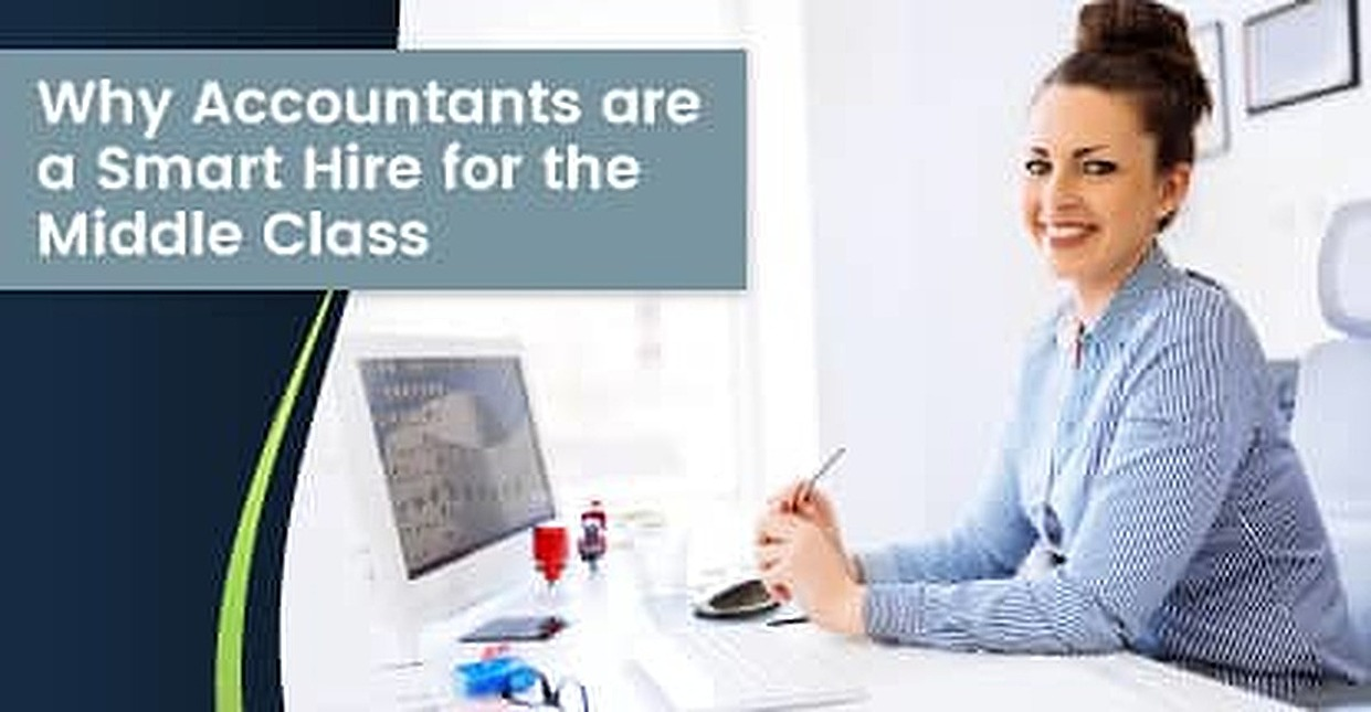 Why Accountants are a Smart Hire for the Middle Class