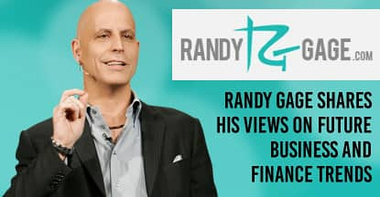 Best-Selling Author Randy Gage Helps Entrepreneurs Unleash Their Critical Thinking by Looking Toward Future Trends in Business and Finance