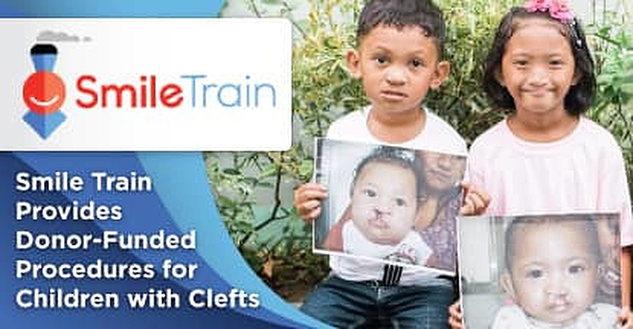 Smile Train's Donor-Funded Cleft Treatments and Sustainable Model Puts Children with Clefts on Track for Healthy, Productive Lives