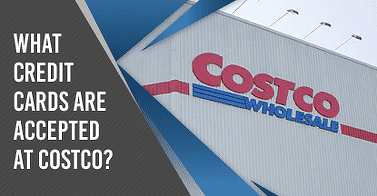 """What Credit Cards Are Accepted at Costco?"" (7 Best Cards)"