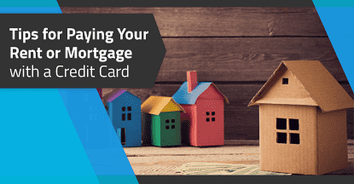 Tips for Paying Your Rent or Mortgage with a Credit Card