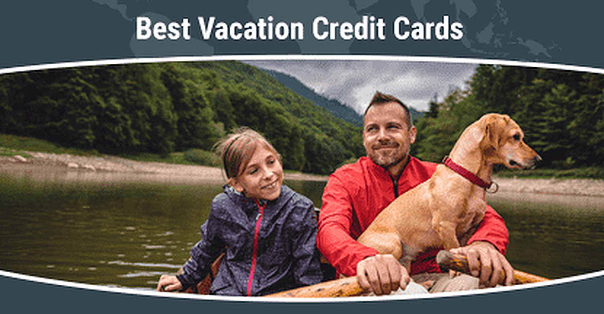 21 Best Vacation Credit Cards in [current_year]