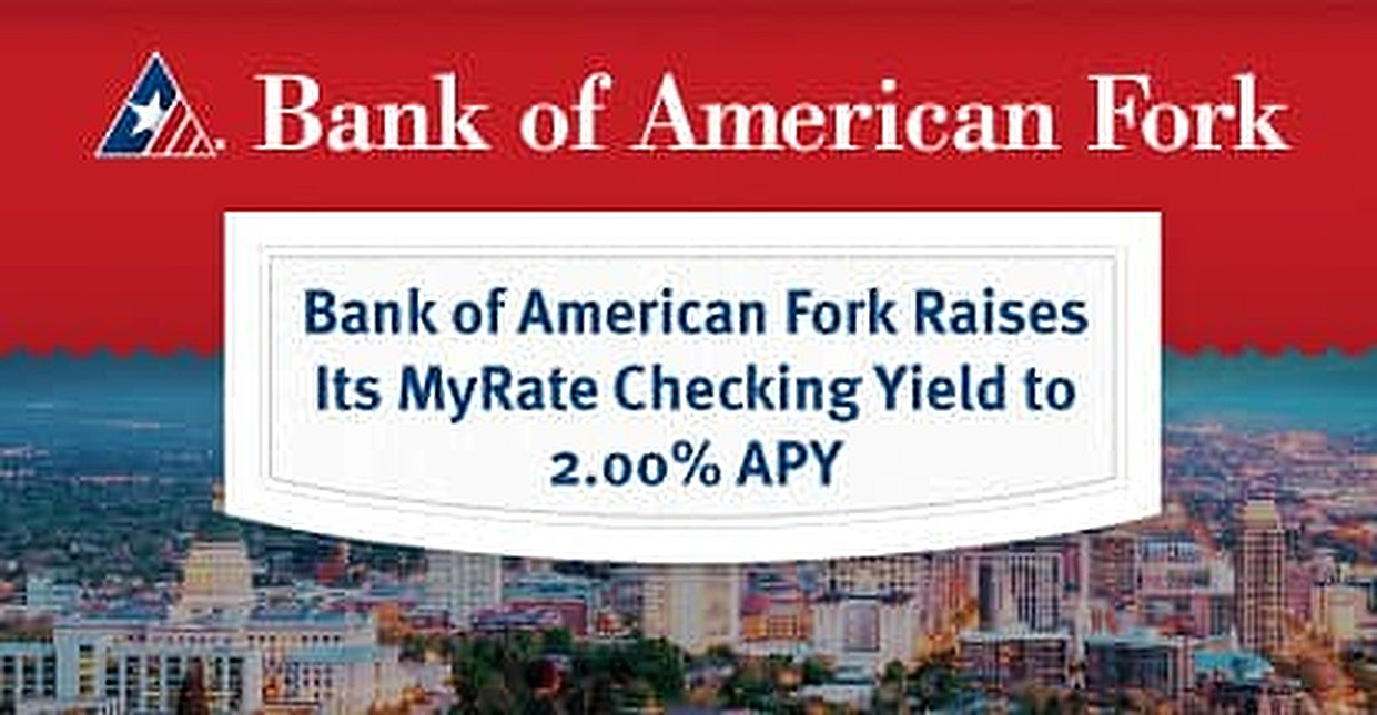 Bank of American Fork Raises Its MyRate Checking Yield to 2.00% APY