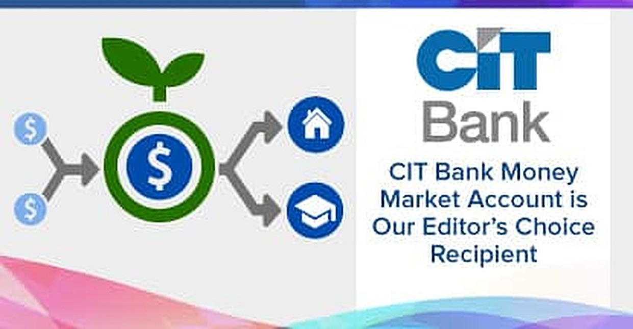 CIT Bank Recognized with Our 2018 Editor's Choice Award™ for Its Top-Yielding Money Market Account