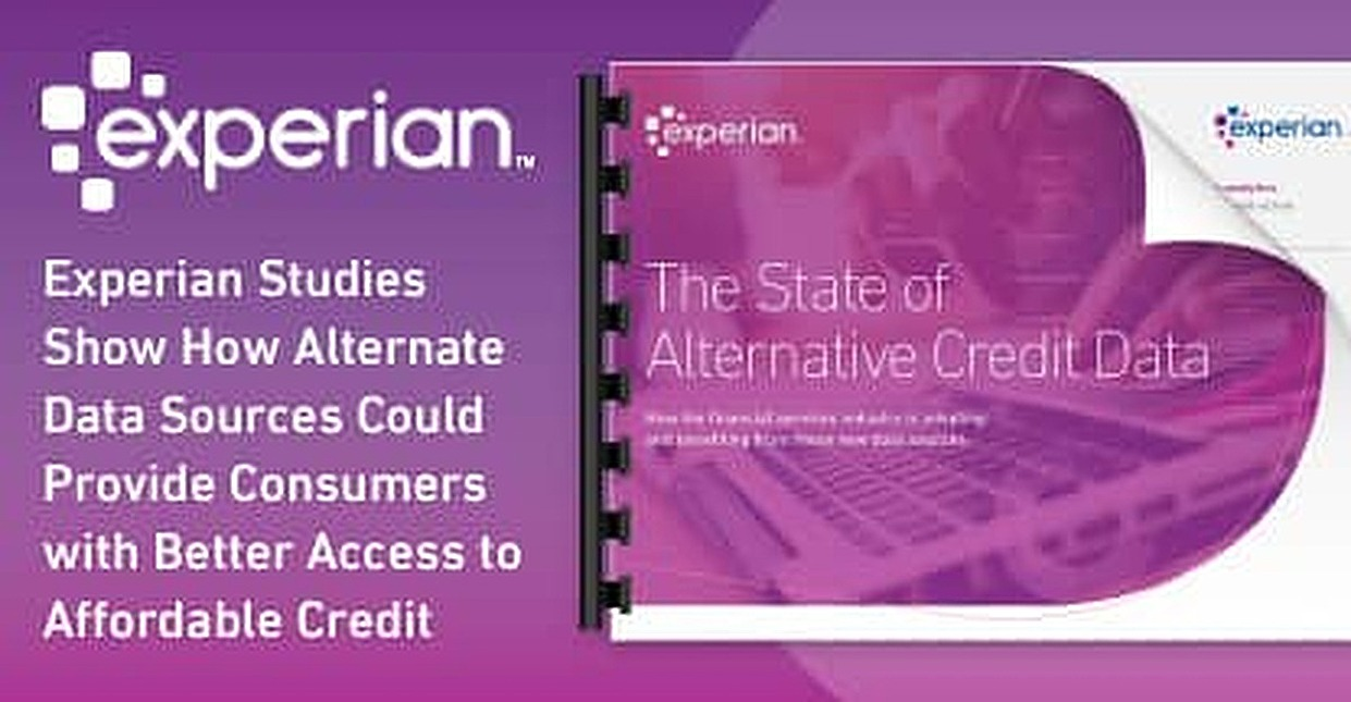 Experian Studies Show How Alternate Data Sources Could Provide Consumers with Better Access to Affordable Credit