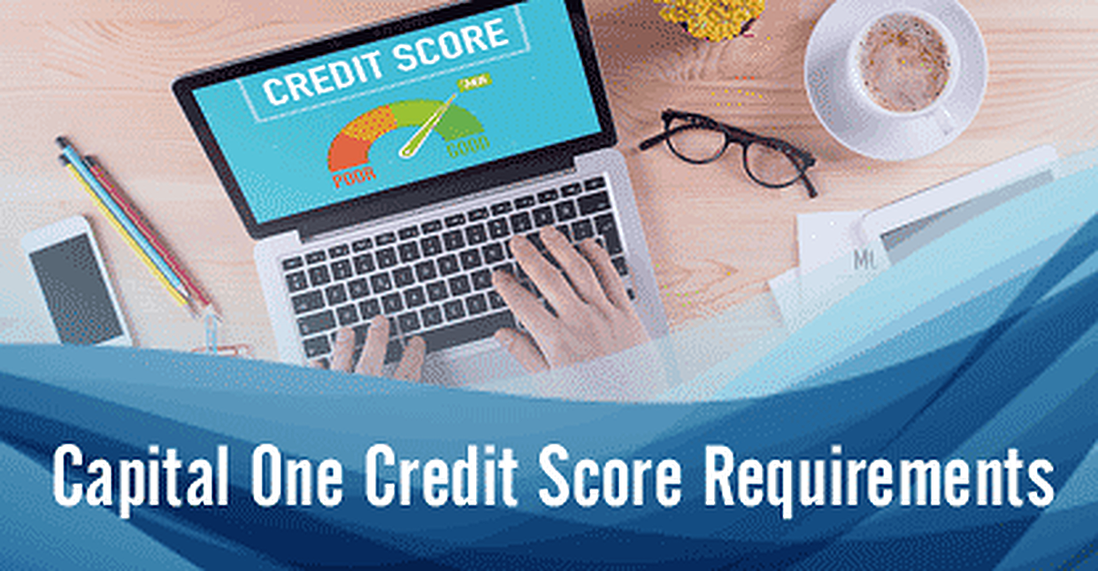 What Are the Capital One Credit Score Requirements for 2019?