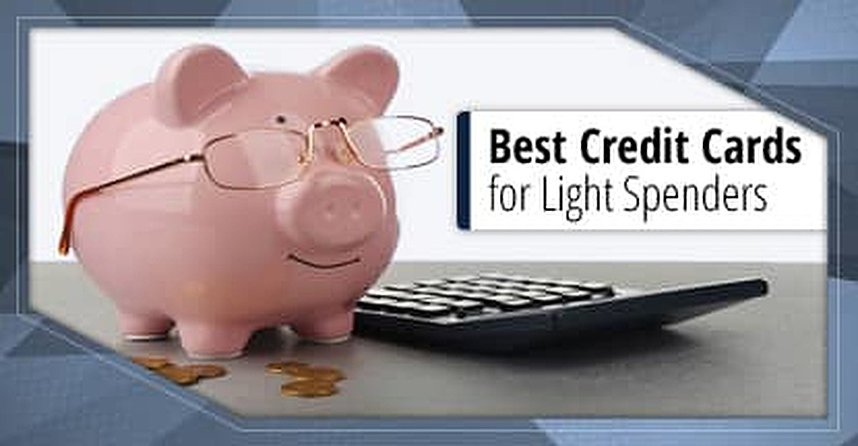 18 Best Credit Cards for Light Spenders: No Fees for Low Spending
