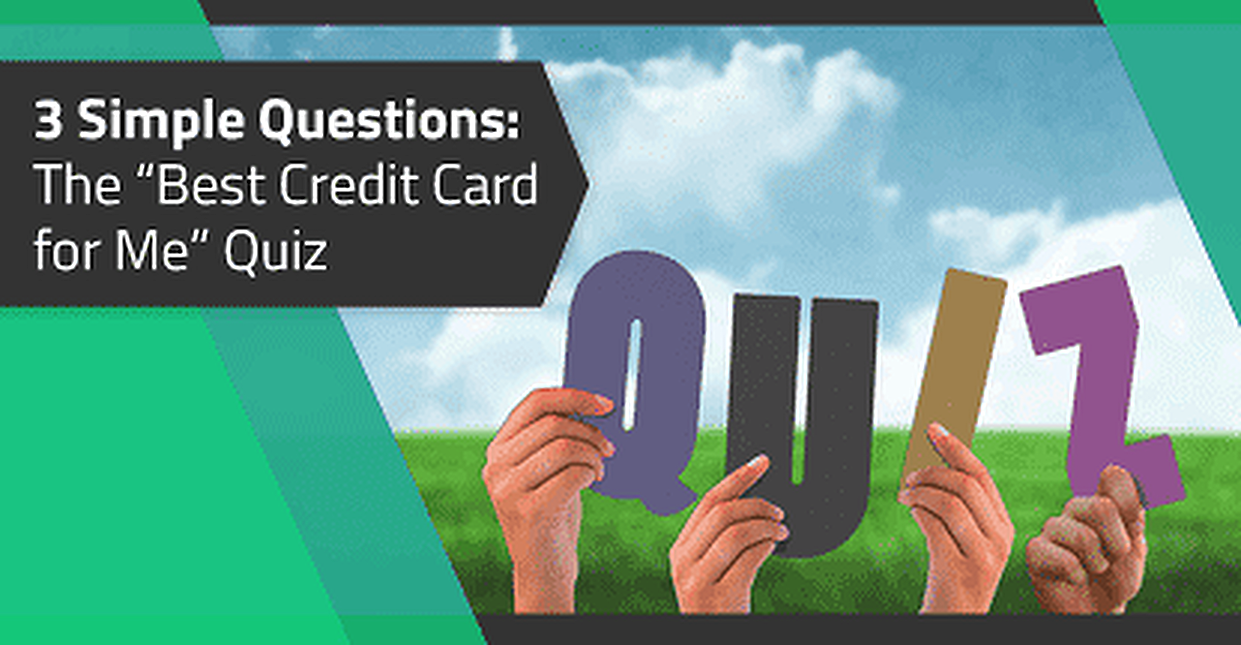 "3 Simple Questions — ""Best Credit Card for Me"" Quiz"