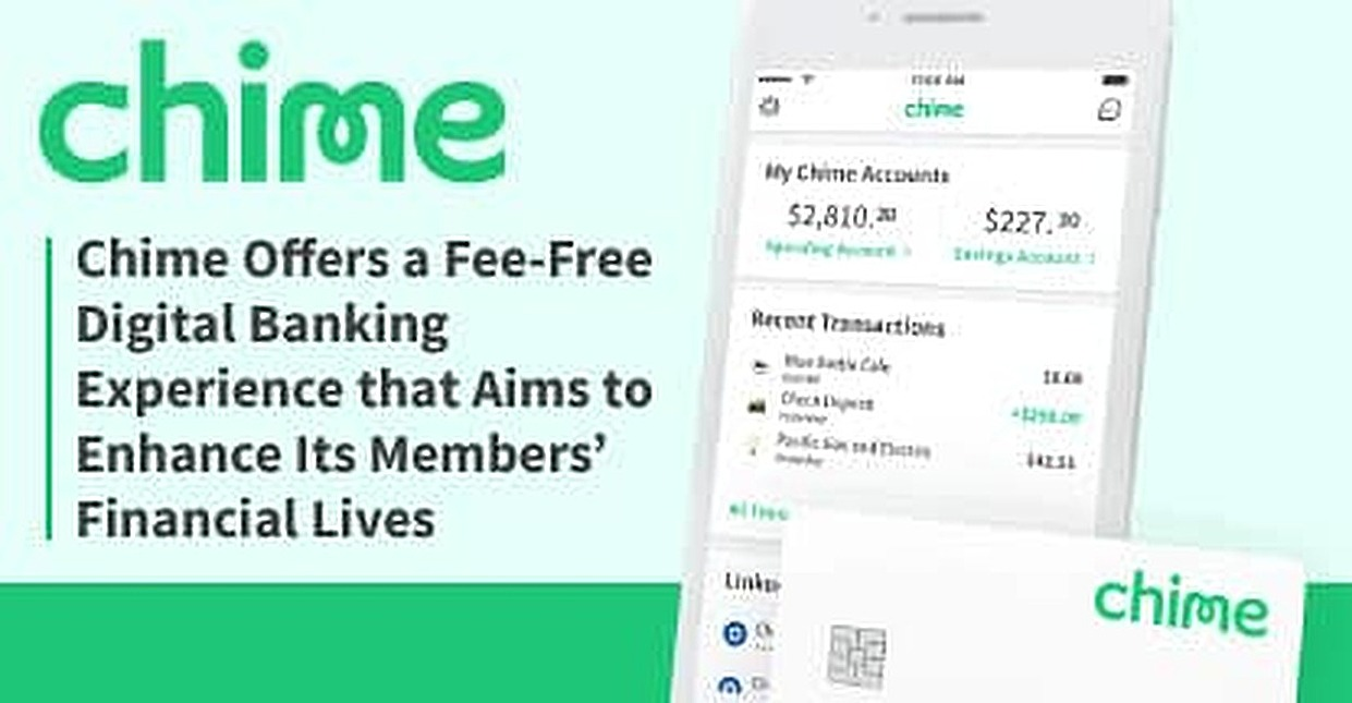 Chime Offers a Fee-Free Digital Banking Experience that Aims to Enhance Its Members' Financial Lives