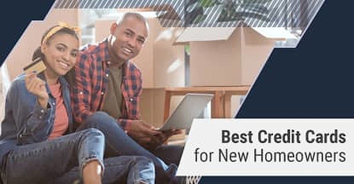 21 Best Credit Cards for New Homeowners in 2018