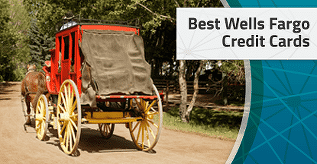 6 Best Wells Fargo Credit Cards for 2018