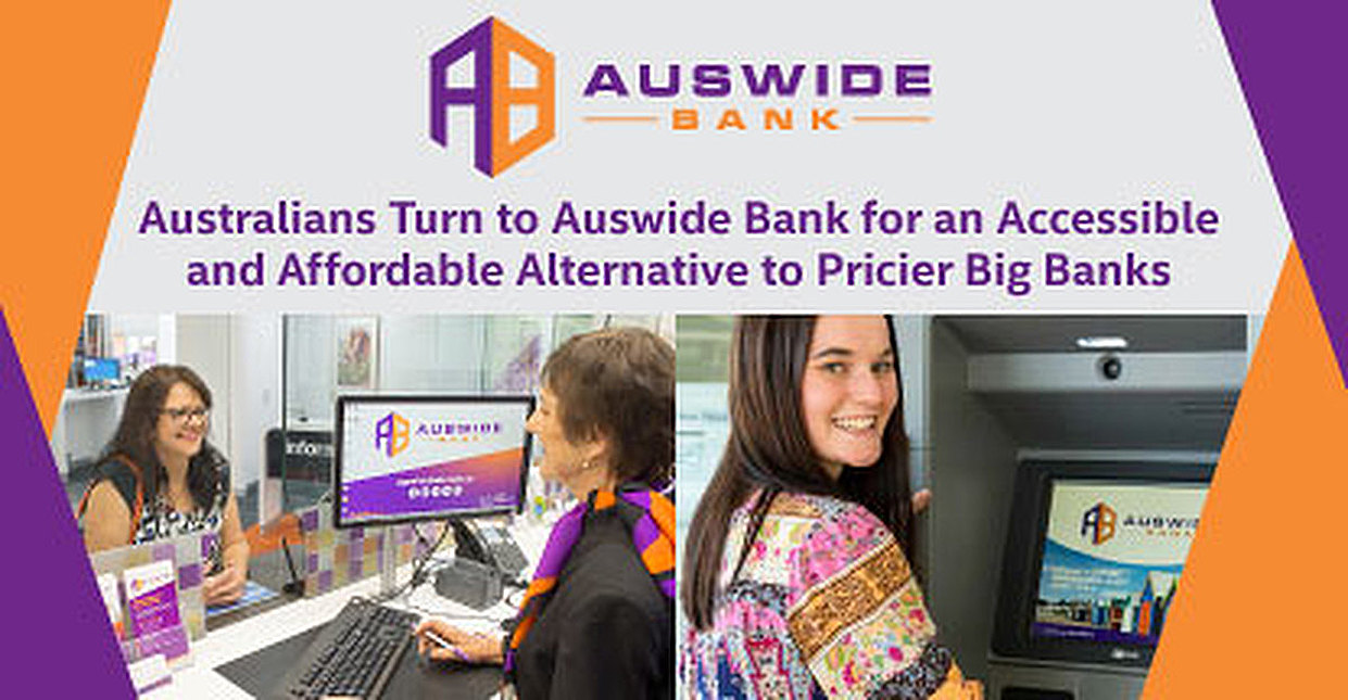 Australians Turn to Auswide Bank for an Accessible and Affordable Alternative to Pricier Big Banks