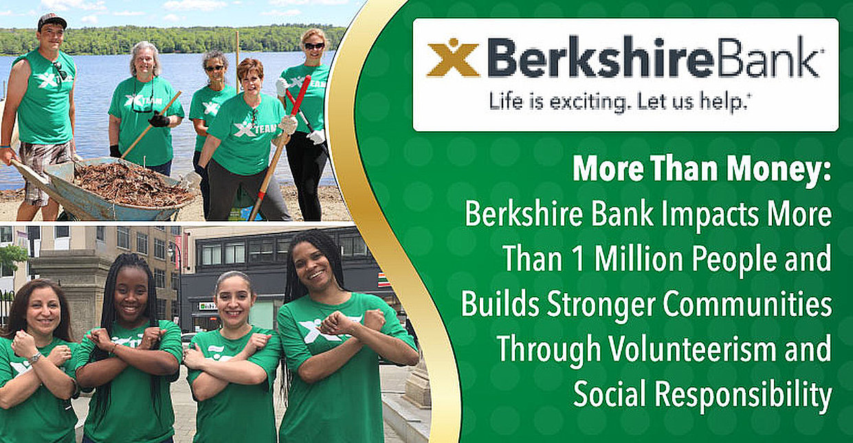 More Than Money: Berkshire Bank Impacts Millions of People and Builds Stronger Communities Through Volunteerism and Social Responsibility